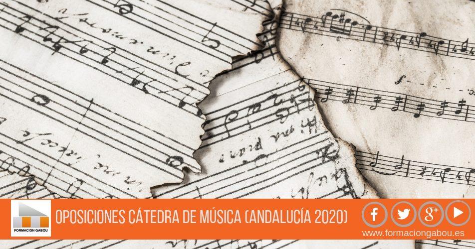 OPOSICIONES AL CUERPO DE CATEDRÁTICOS DE MÚSICA (ANDALUCÍA 2020)