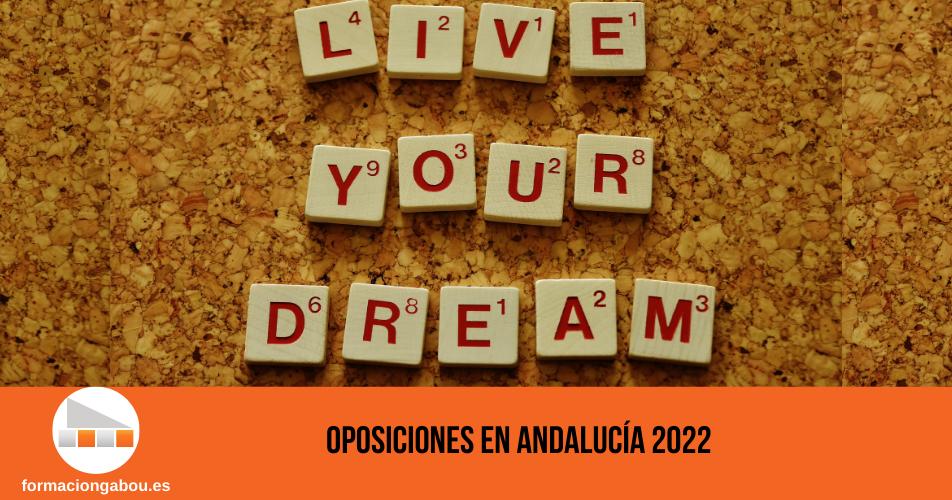 OPOSICIONES EN ANDALUCÍA 2022